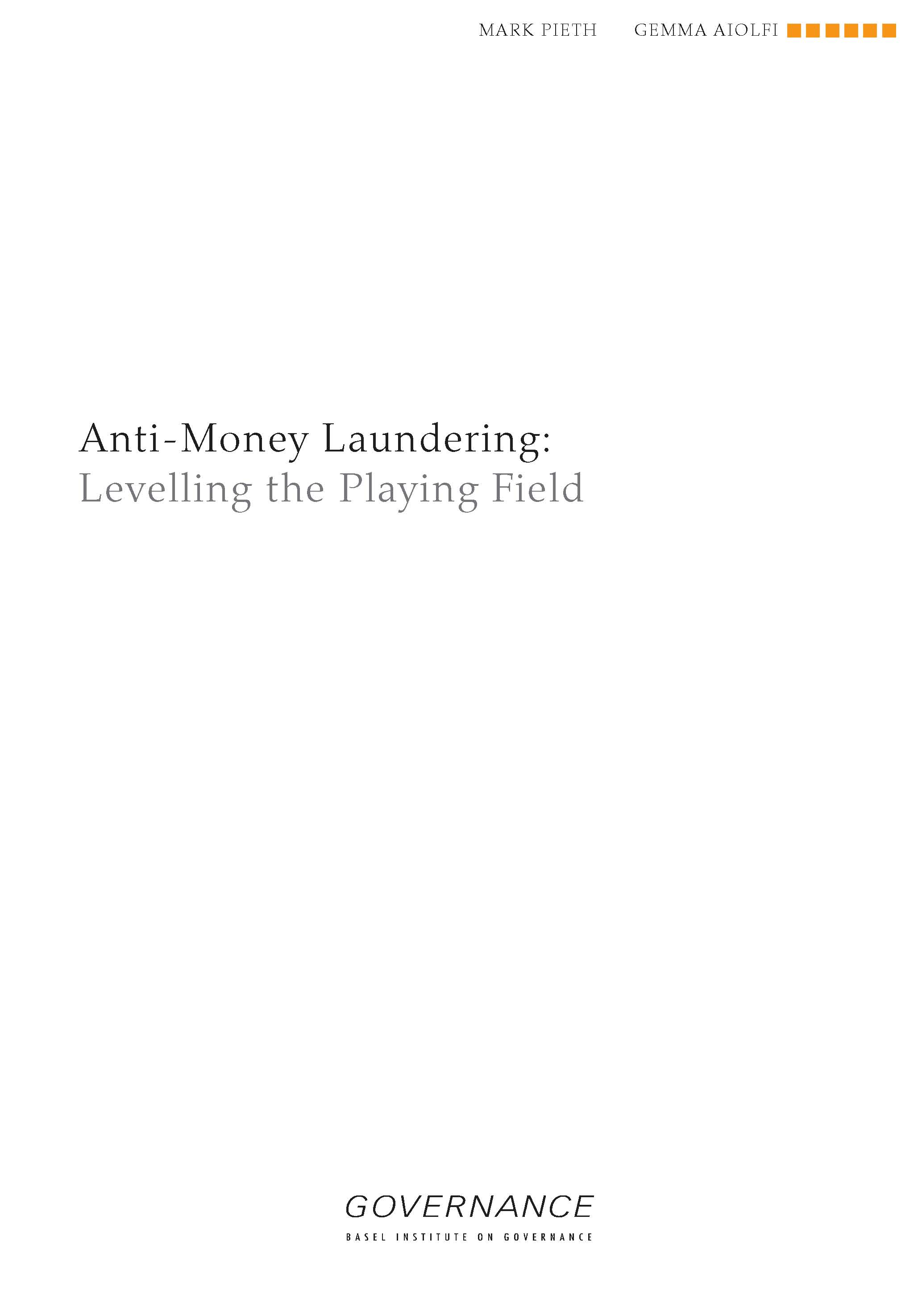 Working Paper 1: Anti-Money Laundering: Levelling the