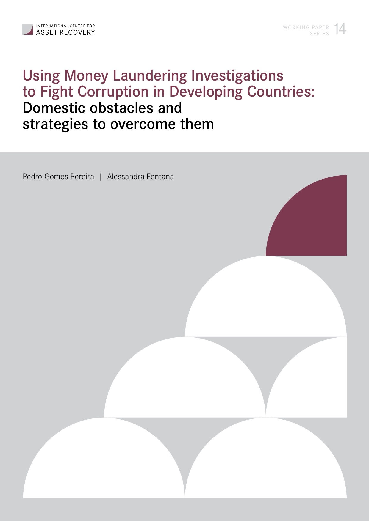 Cover Working Paper 14: Using Money Laundering Investigations to Fight Corruption in Developing Countries: Domestic obstacles and strategies to overcome them