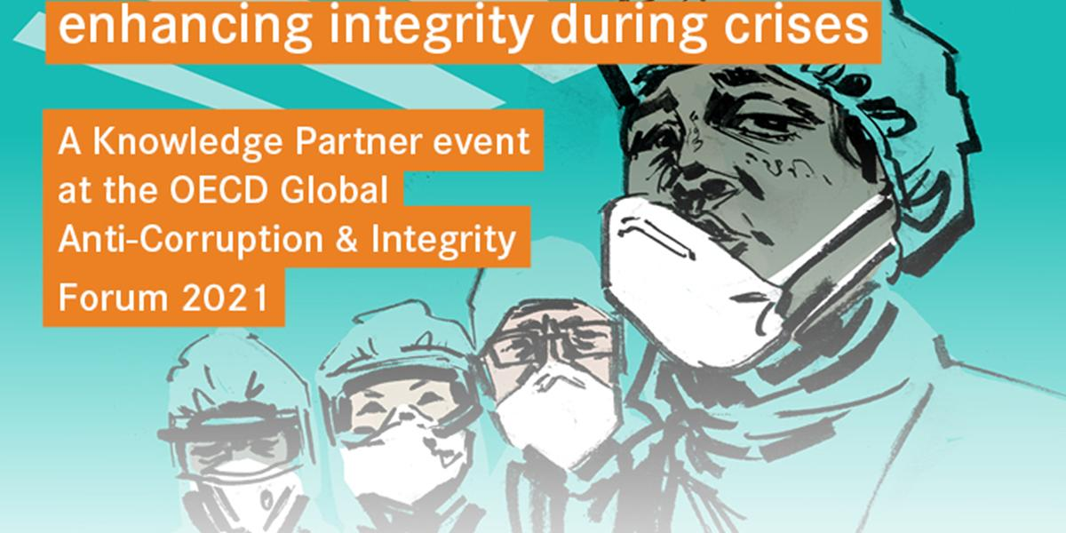 Enhancing integrity during crises - OECD Anti-Corruption and Integrity Forum 2021 session